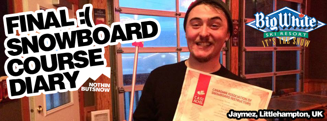 Jaymez Snowboard Course Diary 2015